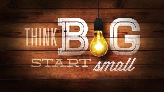 think-big_start-small
